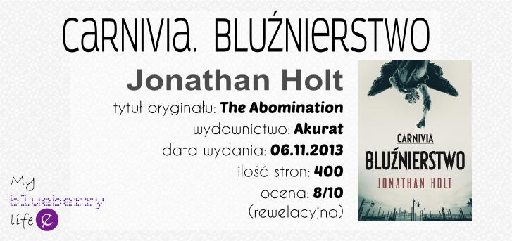 Jonathan Holt - Carnivia. Bluźnierstwo