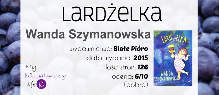 Wanda Szymanowska - Lardżelka