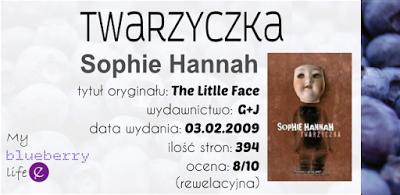 Sophie Hannah - Twarzyczka / Buźka*