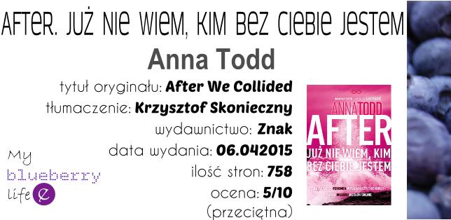 Anna Todd - After. Już nie wiem, kim bez ciebie jestem