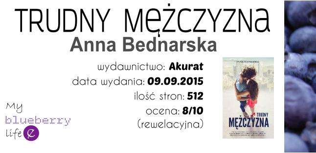 Anna Bednarska - Trudny mężczyzna