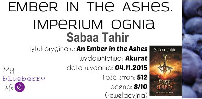 Przedpremierowo! Sabaa Tahir - Ember in the Ashes. Imperium Ognia