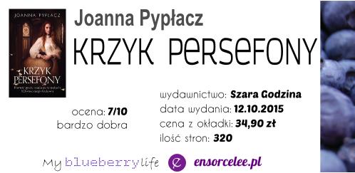 Joanna Pypłacz – Krzyk Persefony