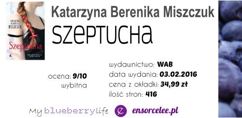 Katarzyna Berenika Miszczuk - Szeptucha