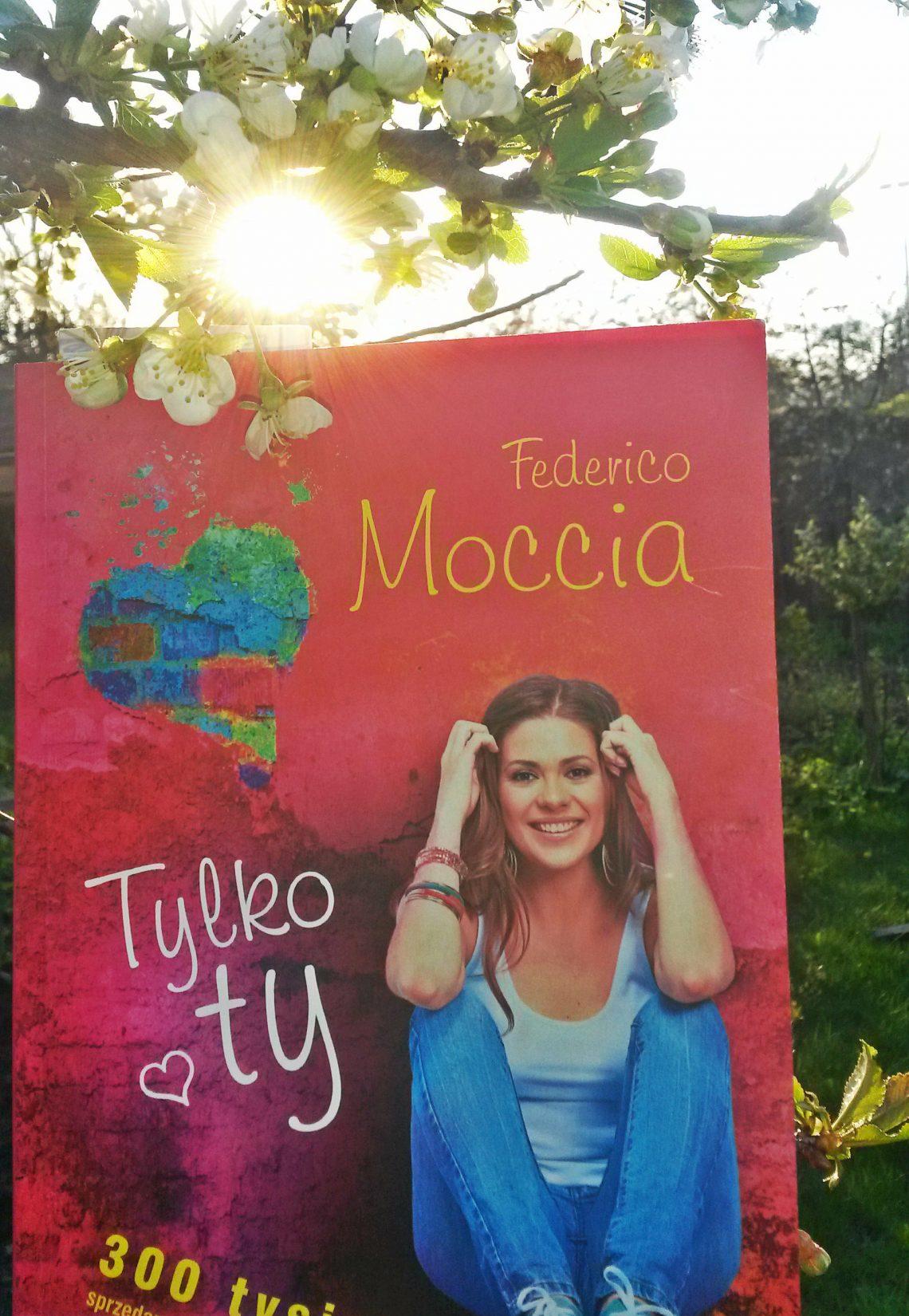 PRZEDPREMIEROWO! Federico Moccia - Tylko Ty