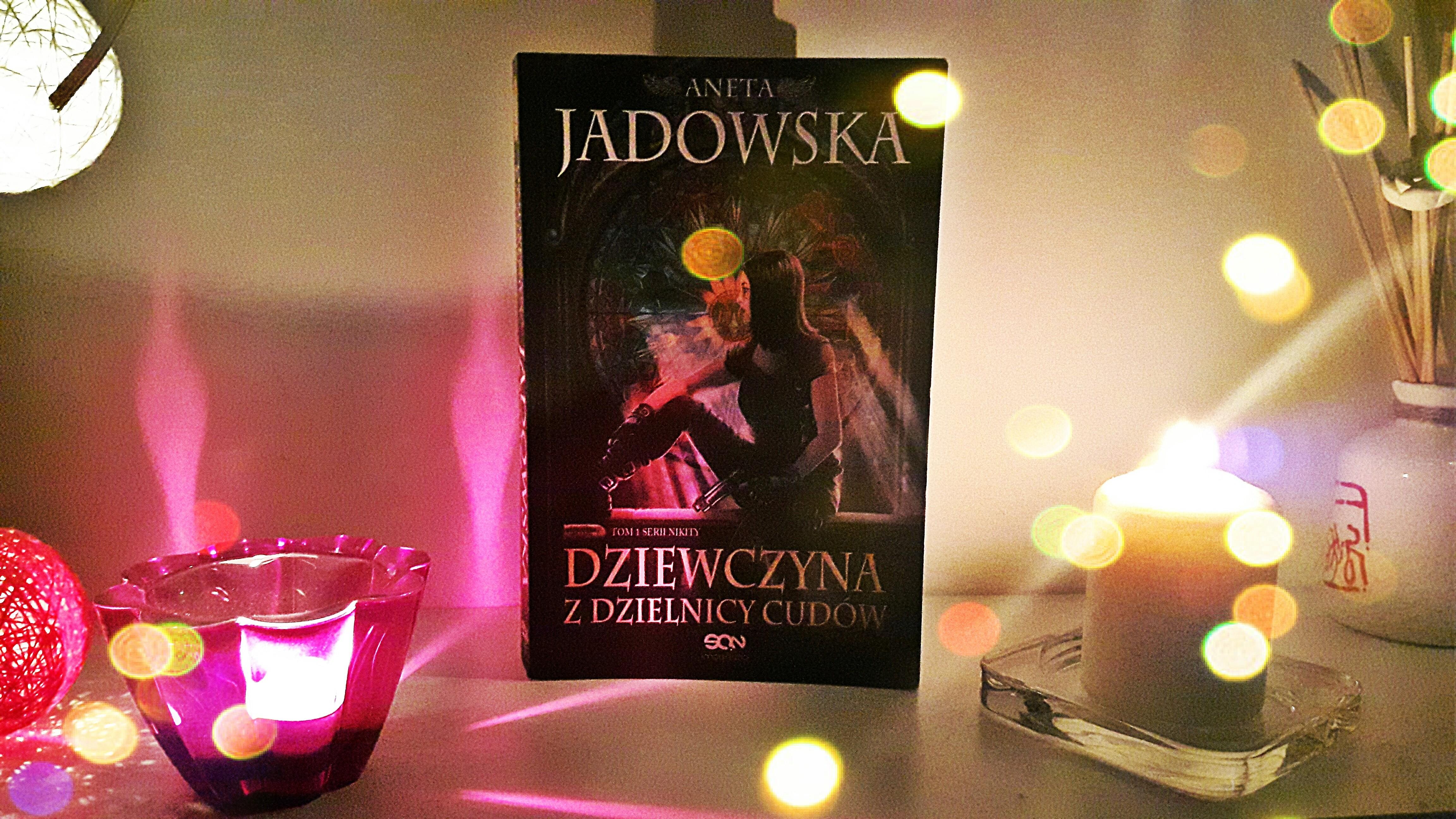 """Przedpremierowo! Aneta Jadowska """"Dziewczyna z Dzielnicy Cudów"""""""
