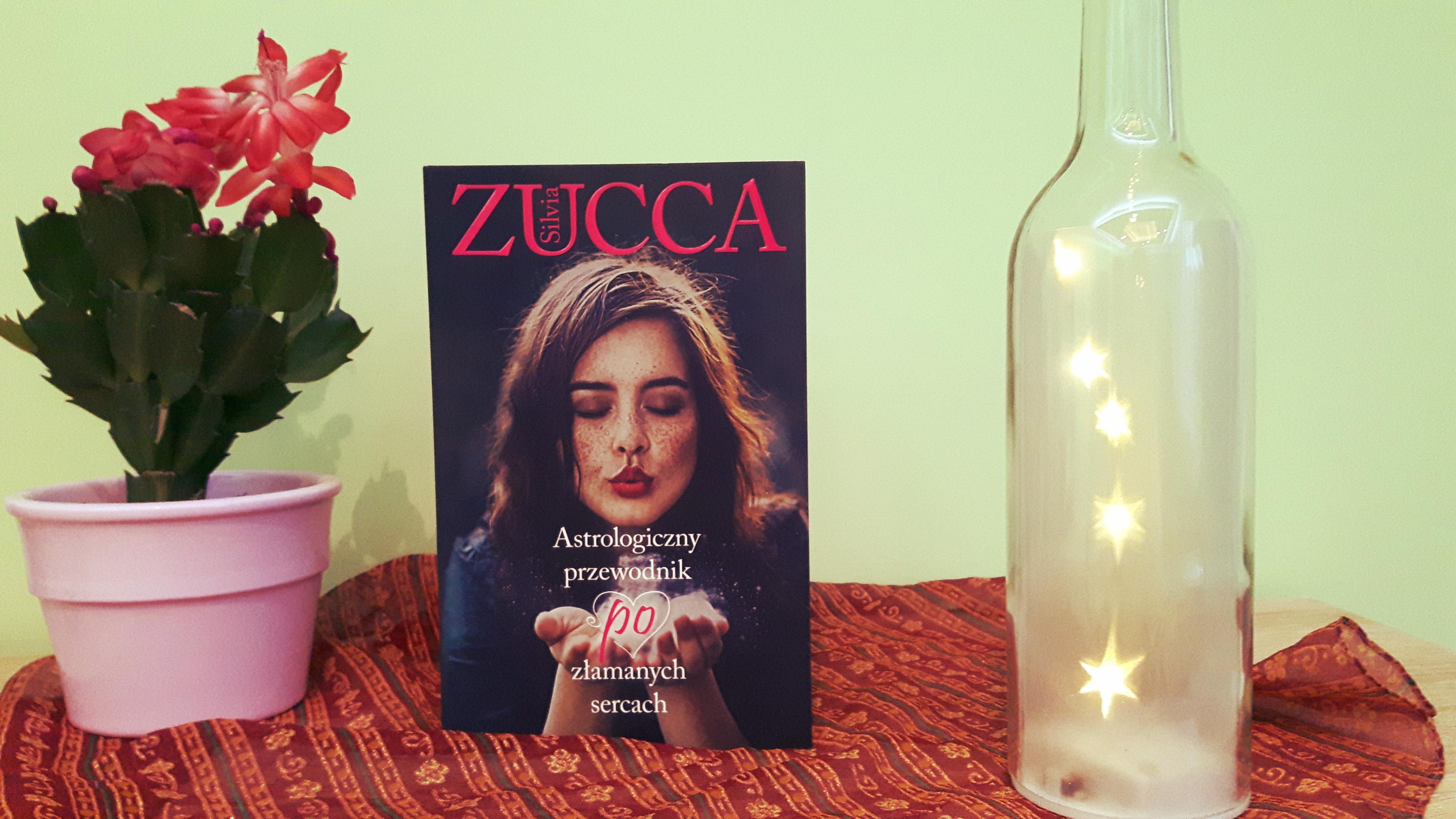 """Silvia Zucca """"Astrologiczny przewodnik po złamanych sercach"""""""
