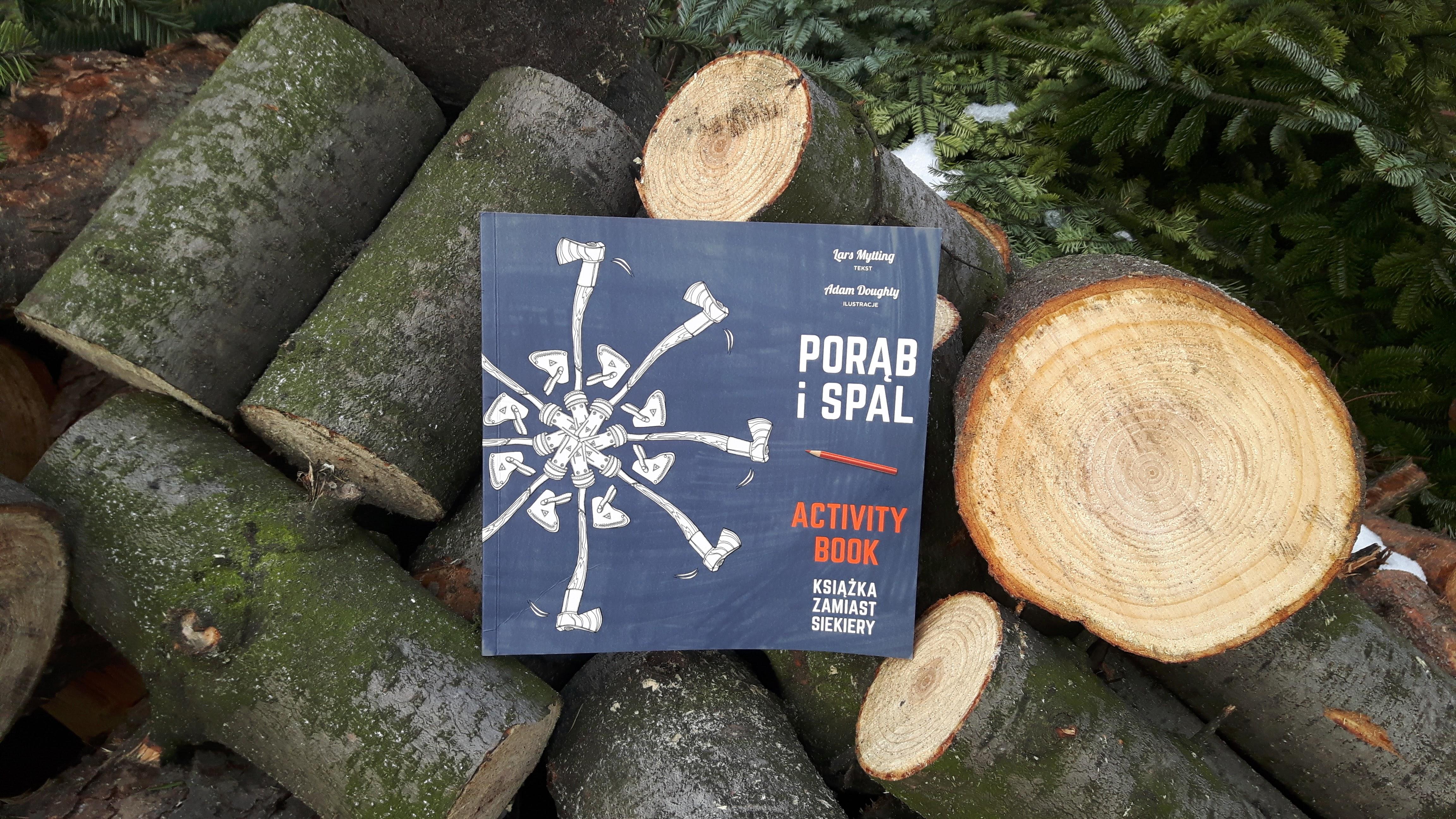 """Lars Mytting """"Porąb i spal. Książka zamiast siekiery. Activity book"""""""