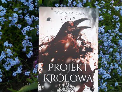 """Dominika Rosik """"Projekt Królowa"""""""
