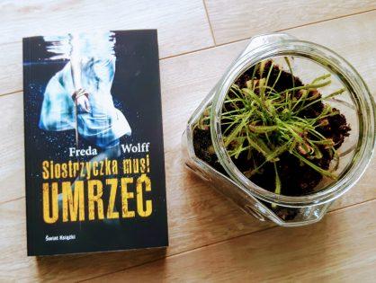 """Freda Wolff """"Siostrzyczka musi umrzeć"""""""