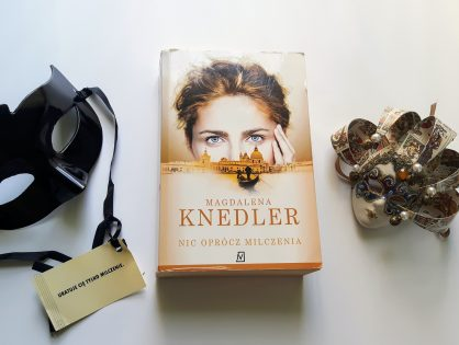 """Magdalena Knedler """"Nic oprócz milczenia"""""""