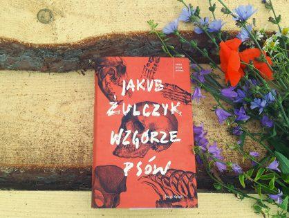 """Jakub Żulczyk """"Wzgórze psów"""""""