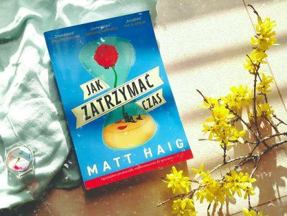 """Premiera! Matt Haig """"Jak zatrzymać czas"""""""